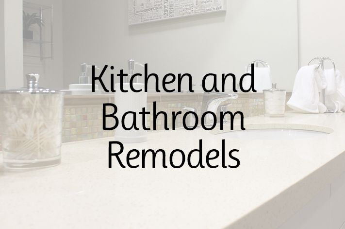 Kitchen and Bathroom Remodels — You Benefit Now and Later!
