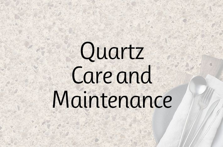 Quartz Care & Maintenance